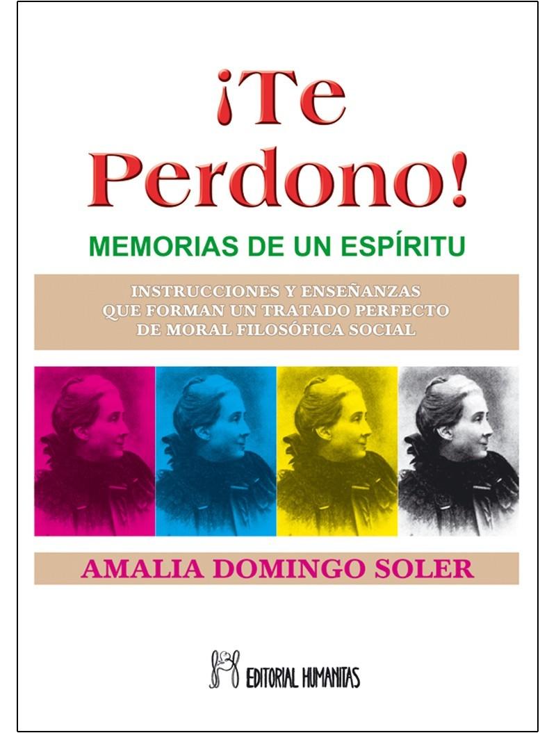 Te Perdono Memorias De Un Espiritu Escrito Por Amalia Domingo Soler