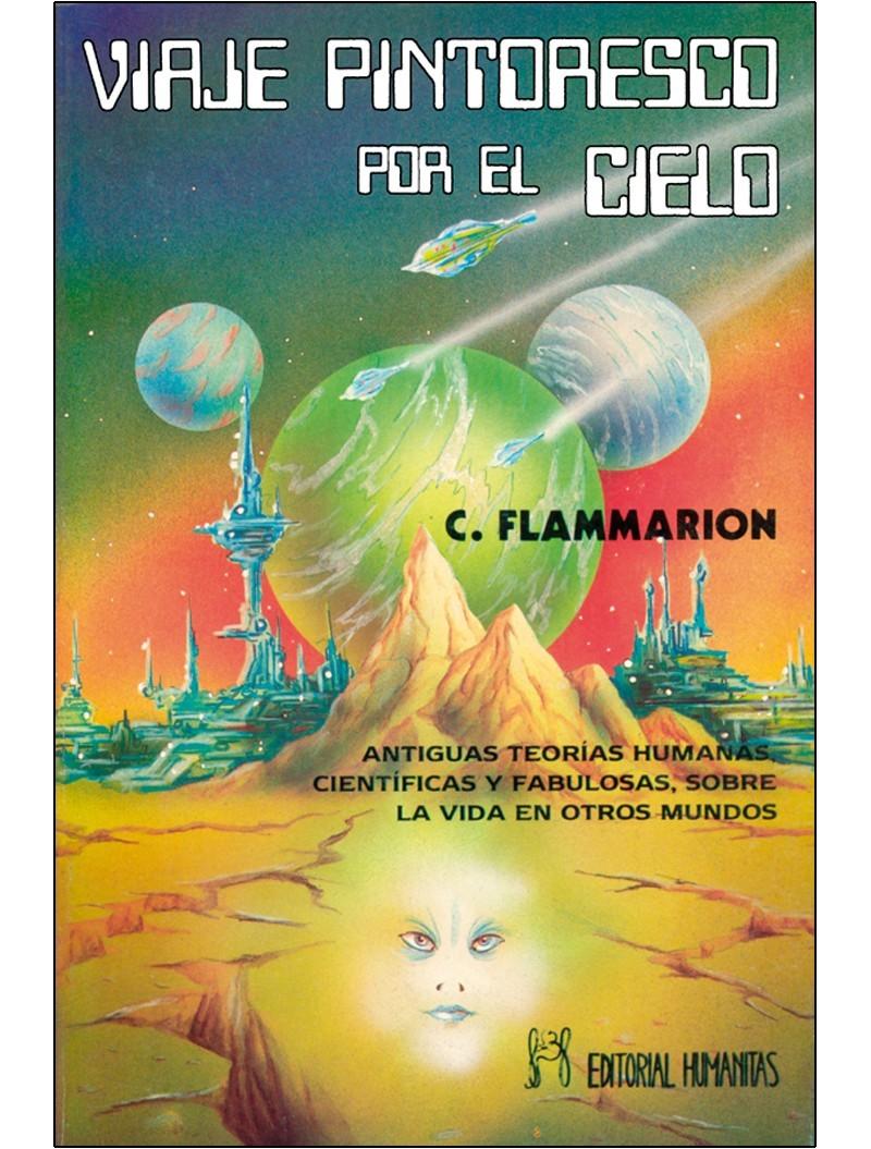 Viaje Pintoresco Por El Cielo Escrito Por Camille Flammarion
